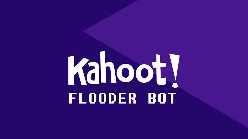 Kahoot flood bots 2020